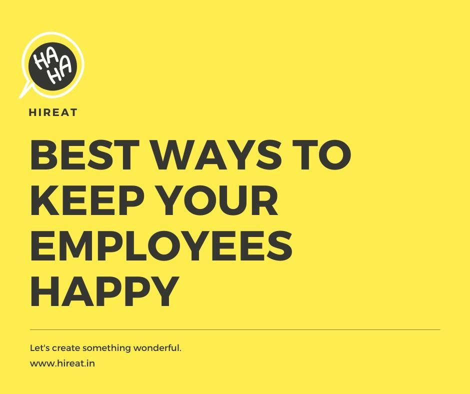 Best Ways to Keep Your Employees Happy