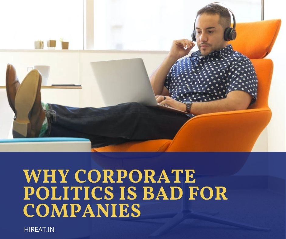 Why corporate politics is bad for companies