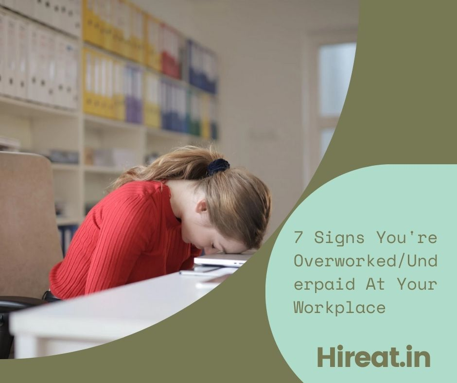7 Signs You're OverworkedUnderpaid At Your Workplace