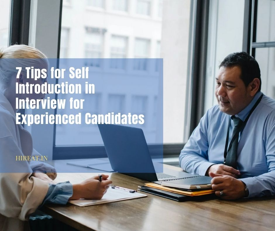 7 Tips for Self Introduction in Interview for Experienced Candidates