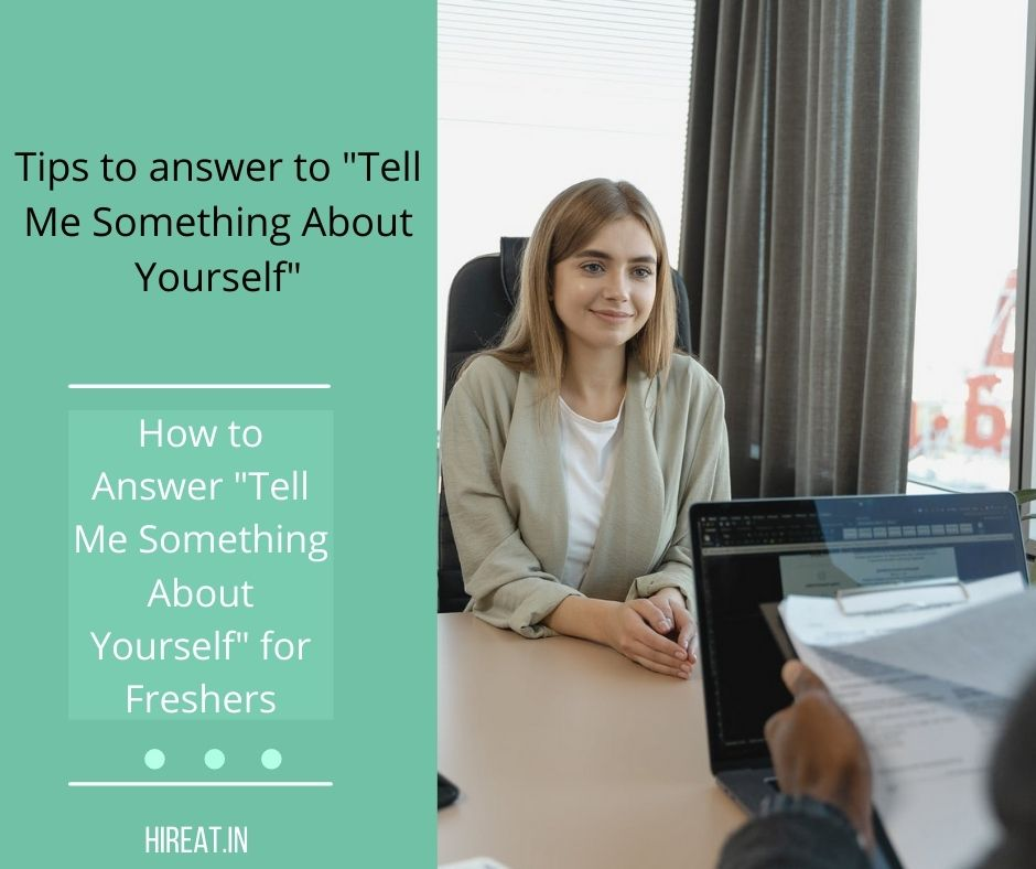How to Answer Tell Me Something About Yourself for Freshers