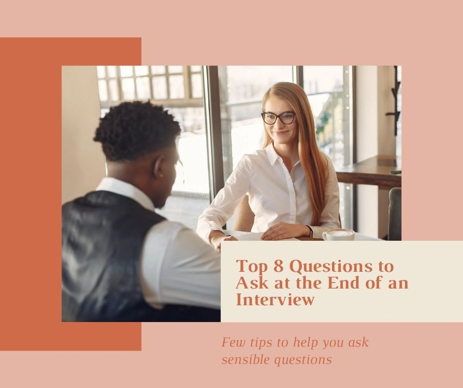 Top 8 Questions to Ask at the End of an Interview