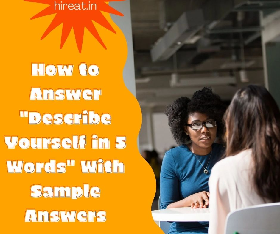 How to Answer Describe Yourself in 5 Words With Sample Answers