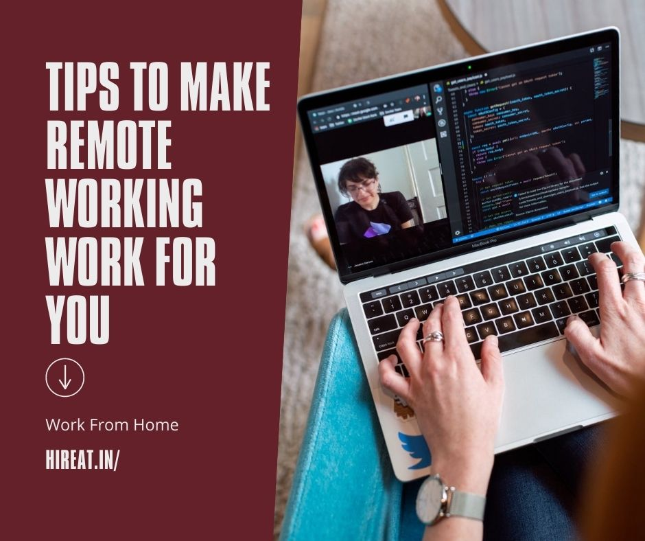 Tips to Make Remote Working Work For You
